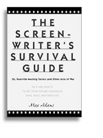 The Screenwriter's Survival Guide;  Or, Guerrilla Meeting Tactics and Other Acts of War