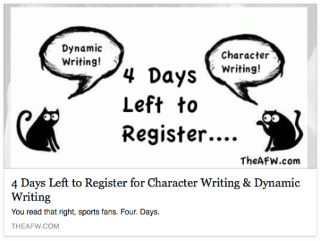 Four days left to register for Character Writing & Dynamic Writing at The AFW.