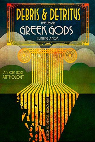 Debris & Detritus: The Lesser Greek Gods Running Amok